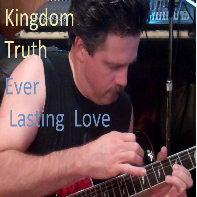 Artwork for Ever Lasting Love by Kingdom Truth