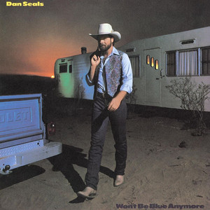 Won't Be Blue Anymore - Dan Seals