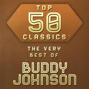 Top 50 Classics - The Very Best of Buddy Johnson album
