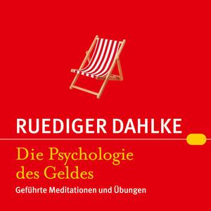 Die Psychologie des Geldes (Geführte Meditationen und Übungen) Audiobook