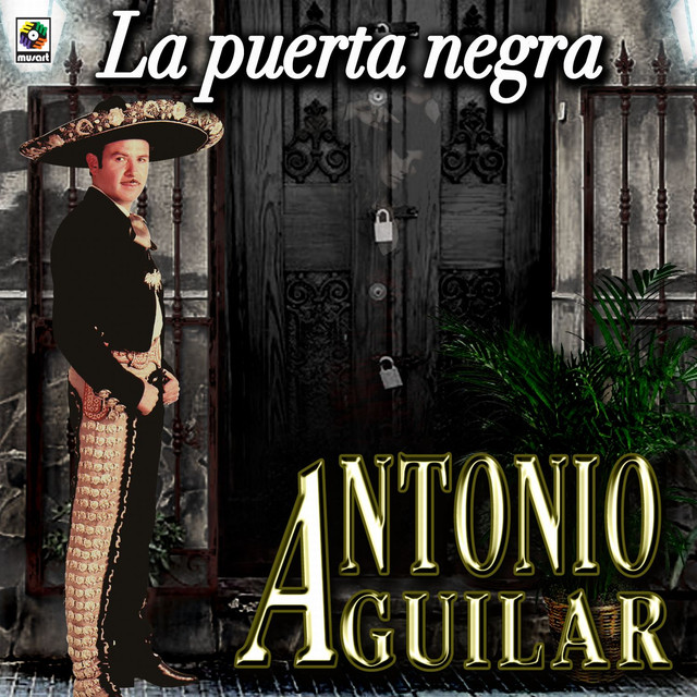 La Puerta Negra - Antonio Aguilar