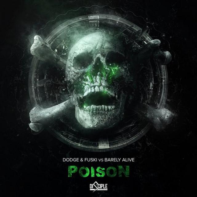 Poison (Dodge & Fuski Vs Barely Alive)