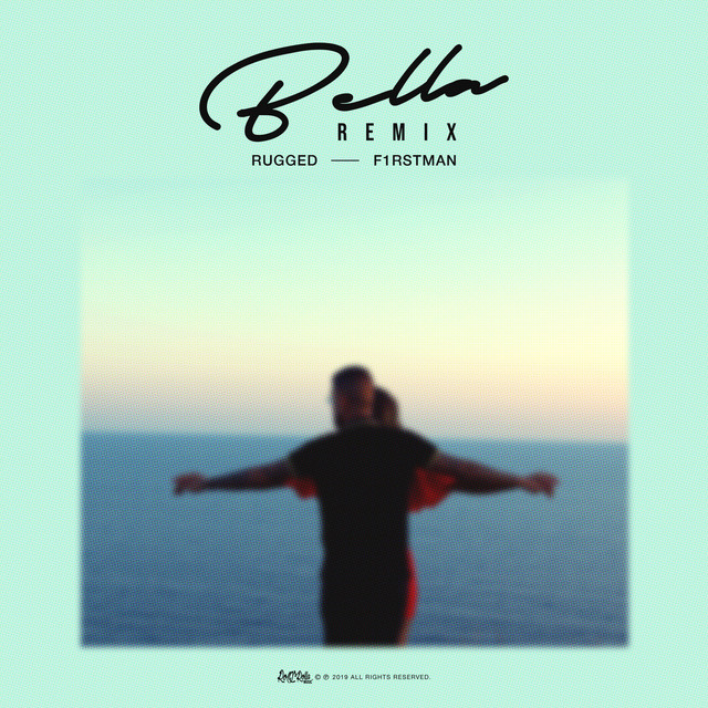 RUGGED & F1rstman - Bella (Remix)