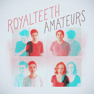 Amateurs - EP - Royal Teeth