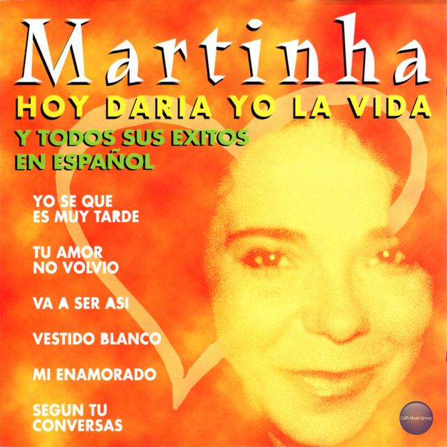 Hoy Daría Yo la Vida y Todos Sus Exitos en Español
