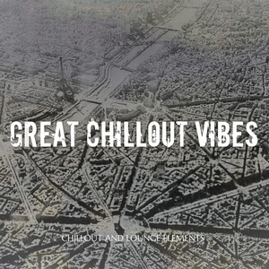 Great Chillout Vibes (Chillout and Lounge Elements) Albumcover