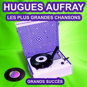 Hugues Aufray chante ses grands succès (Les plus grandes chansons de l'époque) album