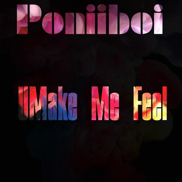 Poniiboi Remixes - UMakeMeFeel Redux