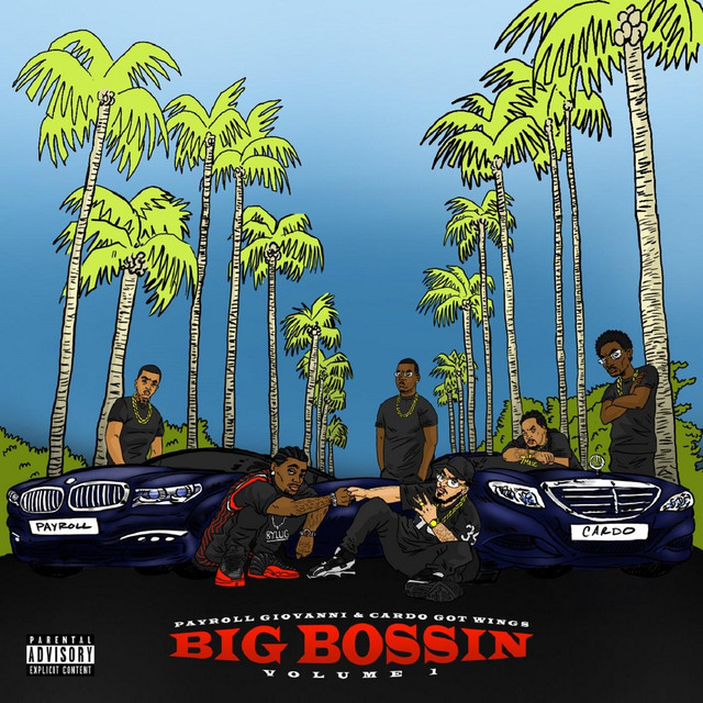Album cover for Big Bossin, Vol. 1 by Payroll Giovanni, Cardo Got Wings