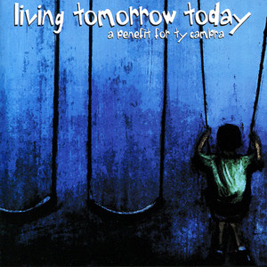 Living Tomorrow Today - A Benefit For Ty Cambra