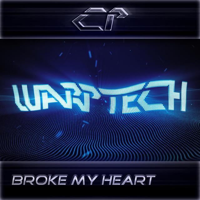 Warptech - Broke My Heart Image