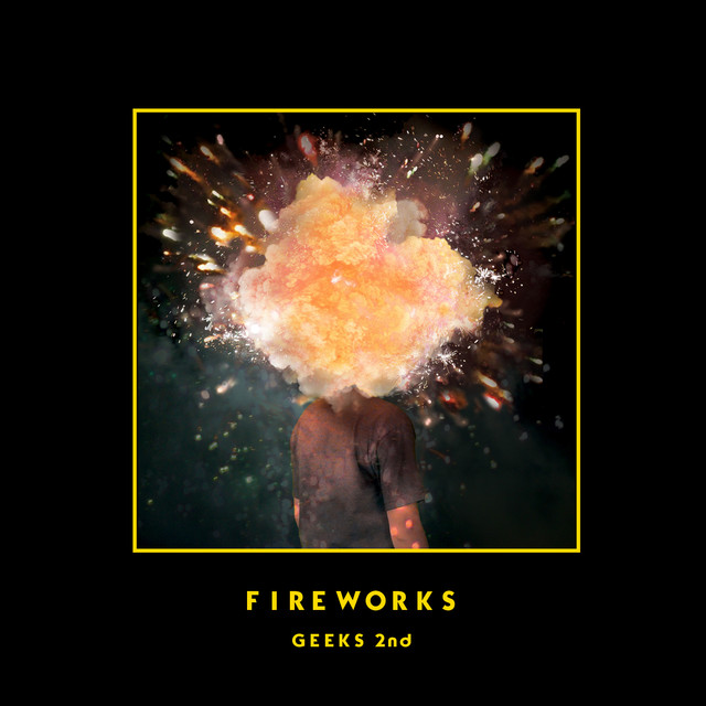 Album cover for Fireworks by Geeks