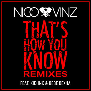 That's How You Know (feat. Kid Ink & Bebe Rexha) [Remixes]