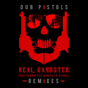 Real Gangster (feat. Seanie Tee, Neville Staple) [Remixes] album