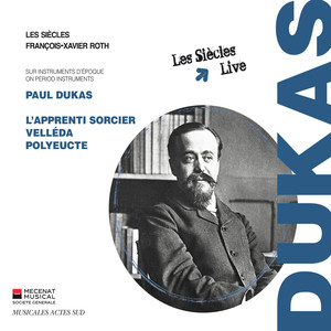 Paul Dukas: L'Apprenti sorcier, Velléda, Polyeucte Albümü