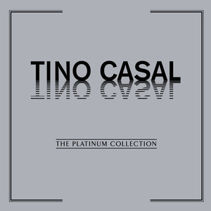 The Platinum Collection: Tino Casal - Tino Casal
