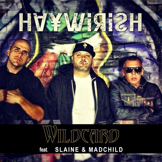 Haywirish (feat. Slaine & Mad Child)