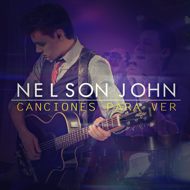 Album cover for Canciones para Ver (En Vivo) by Nelson John