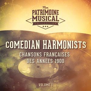 Chansons françaises des années 1900 : Comedian Harmonists, Vol. 1