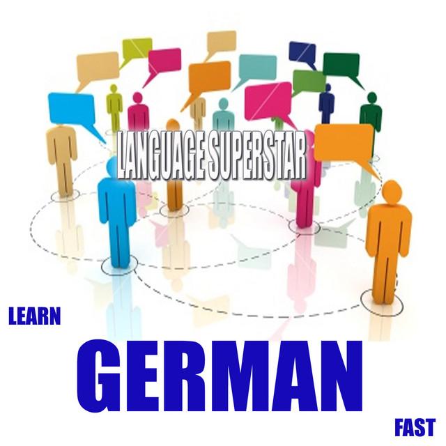 Fast In German >> Learn German Fast By Language Superstar On Spotify