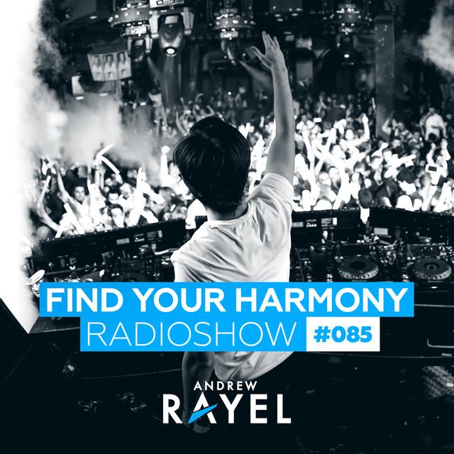 Find Your Harmony Radioshow #085