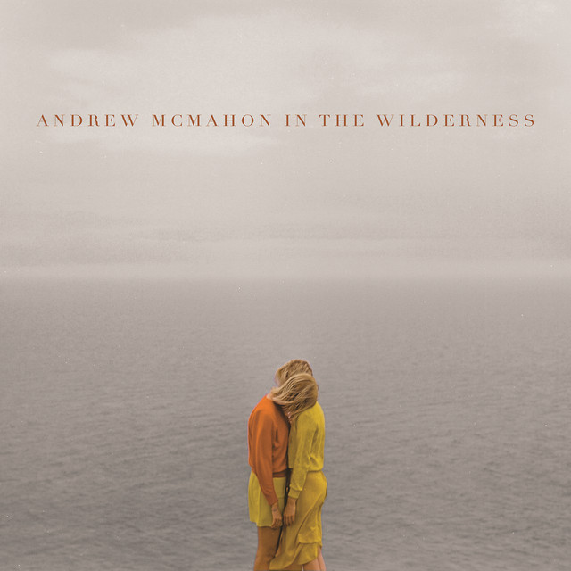 Andrew McMahon In The Wilderness (Deluxe Edition)