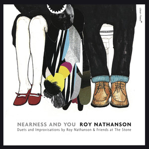 Nearness and You: Duets and Improvisations by Roy Nathanson & Friends at The Stone (Live) album