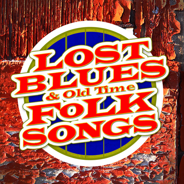 Lost Blues & Old Time Folk Songs by Various Artists on Spotify