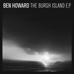 Oats in the Water Lyrics Ben Howard - MetroLyrics