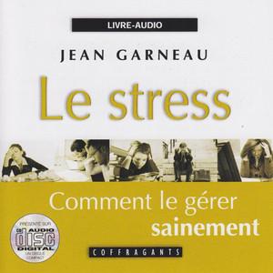 Le stress: Comment le gérer sainement Audiobook
