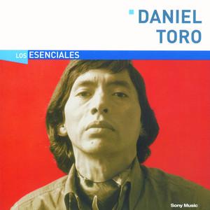 Los Esenciales - Daniel Toro