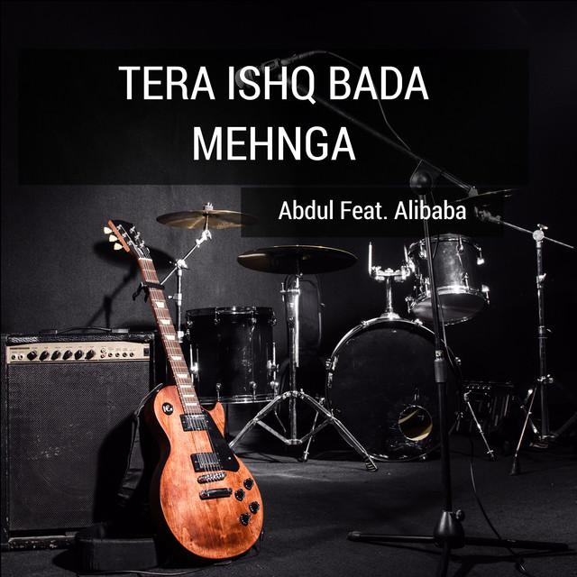 Tera Ishq Bada Mehnga (feat. Alibaba)