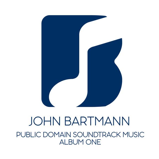 Public Domain Soundtrack Music: Album One by John Bartmann on Spotify