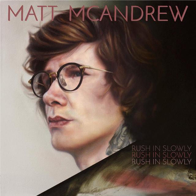 Album cover for Rush in Slowly by Matt McAndrew