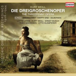 Weill: The Threepenny Opera - 6 Songs - Und was bekam des Soldaten Weib - Wie lange noch?(1928-1944) album