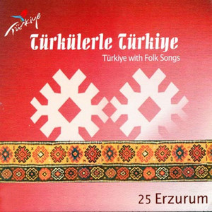Türkülerle Türkiye, Vol. 25 (Erzurum)