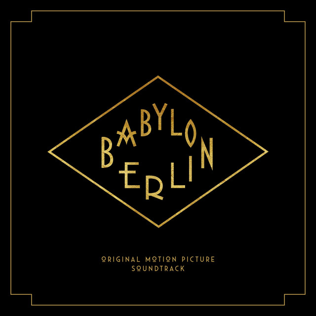 Babylon Berlin (Music from the Original TV Series) by