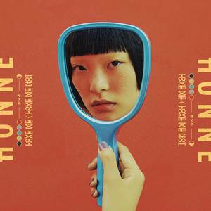 Love Me / Love Me Not - Honne
