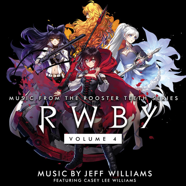 RWBY, Vol  4 (Music from the Rooster Teeth Series) by Jeff