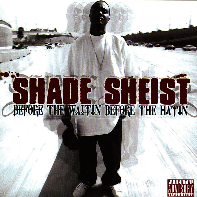 Shade Sheist Before the Waitin' Before the Hatin' album cover
