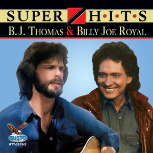 B. J. Thomas & Billy Joe Royal - Super Hits Albümü