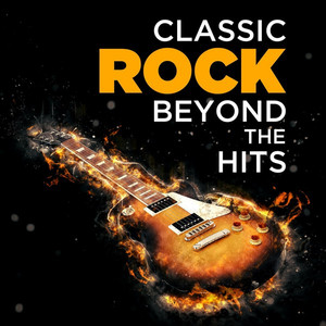 Classic Rock Beyond the Hits