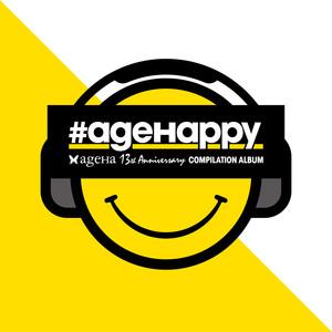 ageHa 13th Anniversary Compilation Album -#ageHappy- album
