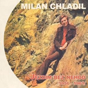 Milan Chladil - Jezdím bez nehod /1956 - 1961/