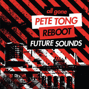 All Gone Pete Tong & Reboot Future Sounds Sampler album