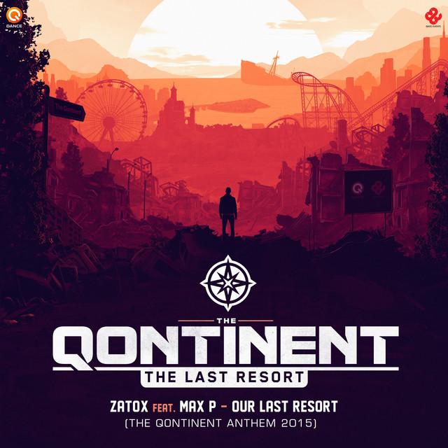 Our Last Resort (The Qontinent 2015 Anthem)
