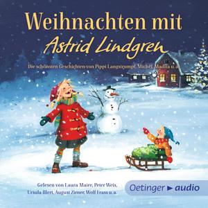 Weihnachten mit Astrid Lindgren (Die schönsten Geschichten von Pippi Langstrumpf, Michel, Madita, den Kindern aus Bullerbü u.a.) Audiobook