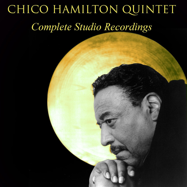 The Chico Hamilton Quintet Chico Hamilton Quintet Complete Studio Recordings (feat. Buddy Collette, Jim Hall) album cover