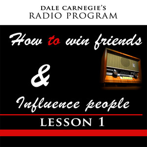 How To Win Friends & Influence People - Lesson 1