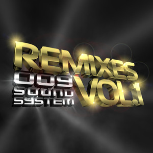 Remixes, Vol. 1 - 009 Sound System